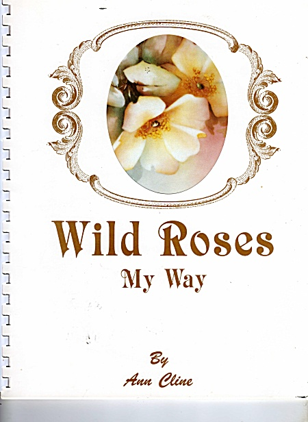 Ann Cline - Wild Roses-my Way - Vintage 1987