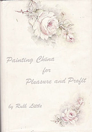 PAINTING CHINA~PLEASURE& PROFIT~RUTH LITTLE (Image1)