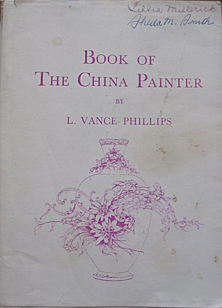 BOOK OF THE CHINA PAINTER - L. VANCE PHILLIPS (Image1)