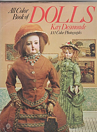All Color Book Of Dolls - Kay Desmonde - 1974