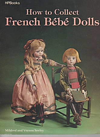 Vintage - How To Collect French Bebe Dolls -