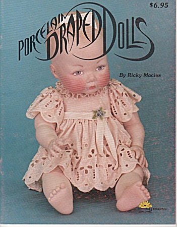 Vintage - Porcelain Draped Dolls - 1981