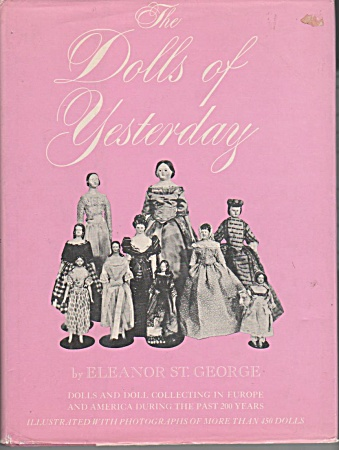 Dolls Of Yesterday - By Eleanore St. George