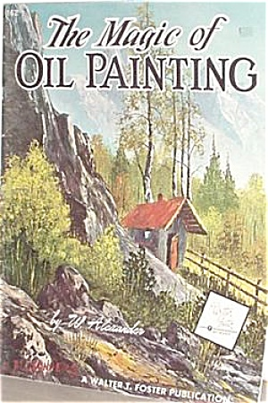 FOSTER BOOK 162 MAGIC OF OIL  PAINTING BOOK (Image1)
