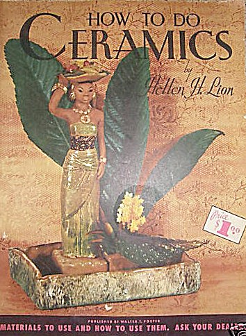 HOW TO DO CERAMICS~BOOK ~BY HELLEN H. LION, (Image1)
