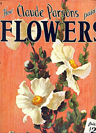 How Claude Parsons paints FlowersFOSTER BOOK (Image1)