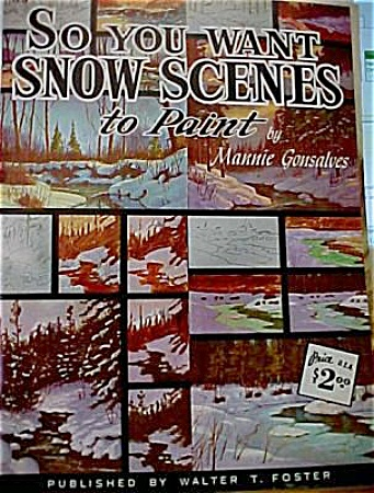SO YOU WANT SNOW SCENES TO PAINT by Gonsalves (Image1)
