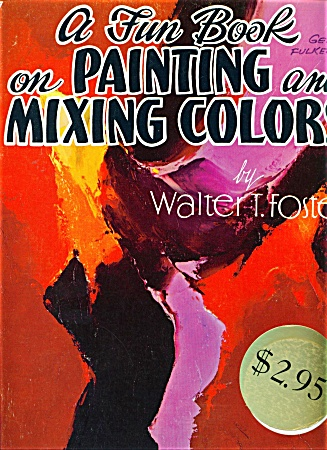 FOSTER97 A FUN BOOK ON PAINTING AND MIXING CO (Image1)