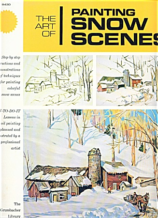 The Art Of Painting Snow Scenes Grumbacher To