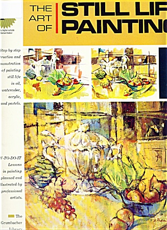 The Art Of Still Life Painting Grumbacher Tol