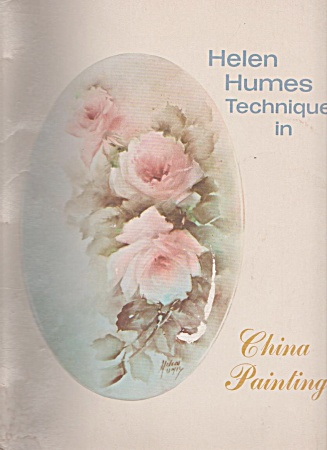 HELEN HUMES~Techinques in China Painting 1970 (Image1)