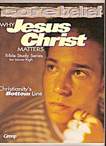 Why Jesus Christ matters - Bible Study series -  1997 (Image1)