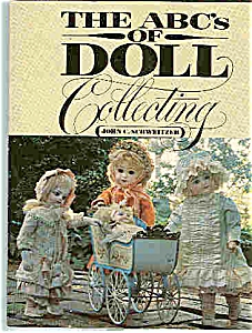 THE ABC's of DOLL Collecting - by John C. Schweitzer (Image1)