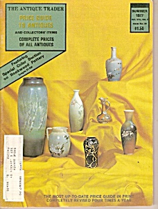The Antique Trader Price Guide To Antiques - Summer 197