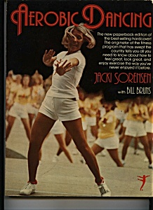 Aerobic Dancing By Jacki Sorensen Copyright 1979