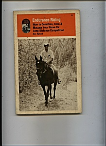 Endurance Riding - Ann Hyland - 1976 Edition