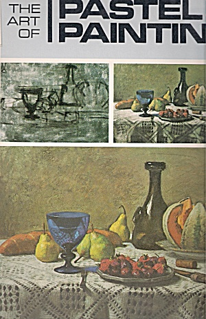 The Art of Pastel Painting - copyright 1973 (Image1)