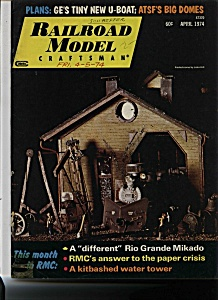 Railroad Model Craftsman Magzine- April 1974