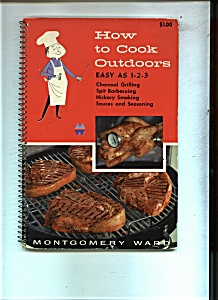 How to Cook Outdoors =-Montgomery Ward - Copyright 1957 (Image1)