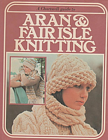 Aran And Fair Isle Knitting Booklet 1977 - Oop