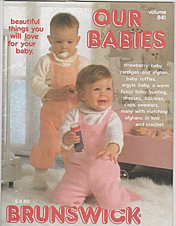 Our Babies - Brunswick - Knit & Crochet - Oop - 1984