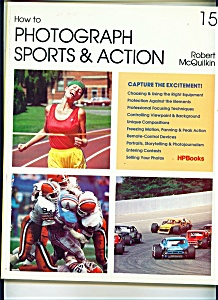 How to Photograph Sports & Action -copyright 1982 (Image1)
