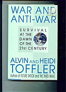 WAR AND ANTI-WAR BOOK - by Alvin and Heidi Toeffler (Image1)