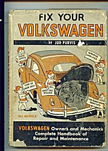 Fix Your Volkswagen Book By Jud Purvis -copyright 1962