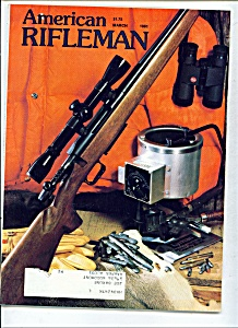 American Rifleman - March 1981