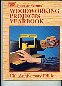 Popular Science Woodworking Projects Yearbook