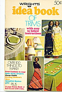 Wright's Idea Book Of Trims - 1972