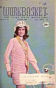 Thje Workbasket And Home Arts Magazine - July 1970