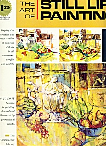 The Art Of Still Life Painting - Copyright 1972