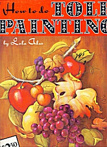 Walter Foster Art Book - Tole Painting =- # 192