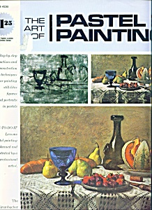 The Art Of Pastel Painting - Copyright 1973