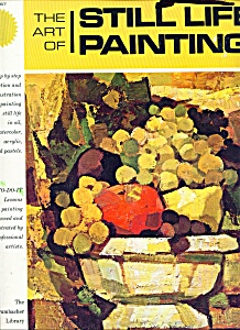 The Art Of Still Life Painting -copyright 1975