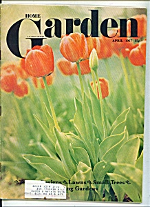 Home Garden magazine -  April 1967 (Image1)