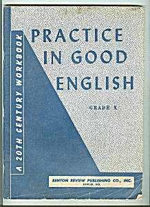Practice In Good English Workbook - Copyright 1949