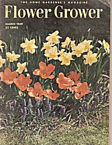 Flower Grower Magazine - March 1949
