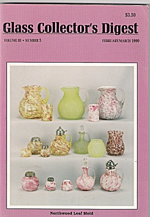 Glass Collector's Digest - February/march 1990