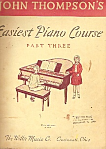 John Thompson's Easiest Piano Course =- Copyright Mcml