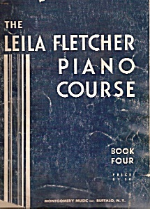 The L:eila Fletcher Piano Course - B Ook Four