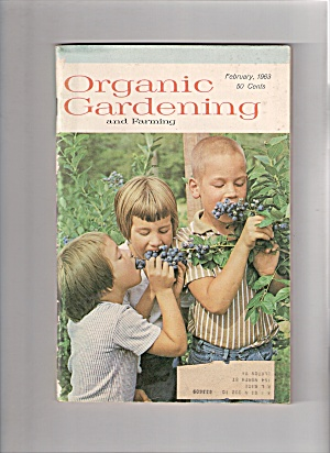 Organic Gardening and farming - February 1963 (Image1)