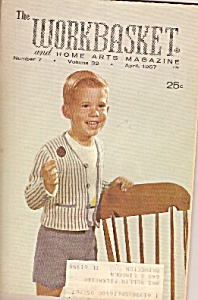 The Workbasket And Home Arts Magazine- April 1967