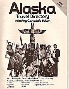 Alaska Travel Directory Including Canada's Yukon - 1982