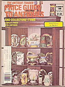The Antique Trader Price Guide To Antiques - Summer 198