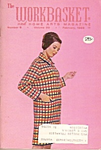 The Workbasket And Home Arts Magazine- February 1968