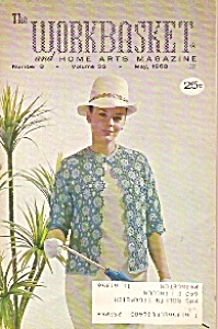 The Workbasket And Home Arts Magazine- May 1968