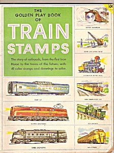 The Golden Play Book Of Train Stamps - Copyright 1953