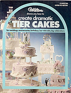 Create Dramatic Tier Cakes - 1985